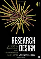 Research Design: Qualitative, Quantitative, and Mixed Methods Approaches, Fourth Edition