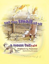 Not Too Small At All: A Mouse Tale - PDF Download [Download]