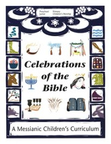 Celebrations of the Bible: A Messianic Children's Curriculum