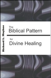 Biblical Pattern for Divine Healing