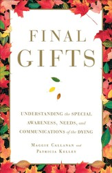 Final Gifts: Understanding the Special Awareness, Needs, and Co - eBook