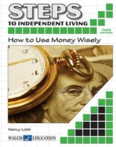 Steps to Independent Living: How to Use Money Wisely, 3rd Edition - PDF Download [Download]