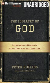 The Idolatry of God Unabridged Audiobook on CD