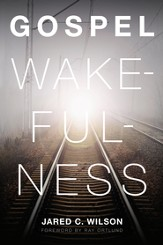 Gospel Wakefulness (Foreword by Ray Ortlund) - eBook