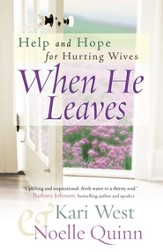 When He Leaves: Help and Hope for Hurting Wives - eBook