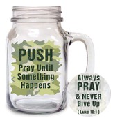 PUSH, Pray Until Something Happens Glass Mug