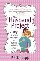 Husband Project, The: 21 Days of Loving Your Man-on Purpose and with a Plan - eBook