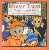 Mouse Tales: Things Hoped For--Advent, Christmas, and Epiphany