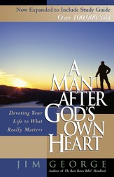 Man After God's Own Heart, A: Devoting Your Life to What Really Matters - eBook