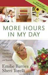 More Hours in My Day: Proven Ways to Organize Your Home, Your Family, and Yourself - eBook