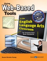 Using Web-Based Tools in the English Language Arts Classroom for Common Core State Standards - PDF Download [Download]