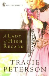 A Lady of High Regard, Ladies of Liberty Series #1
