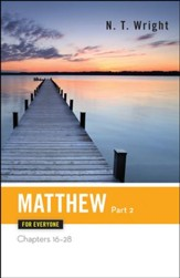 Matthew for Everyone, Part 2: Chapters 16-28