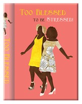 Too Blessed To Be Stressed, Sister Friends Journal