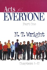 Acts for Everyone: Part 1, Chapters 1-12 (original cover)