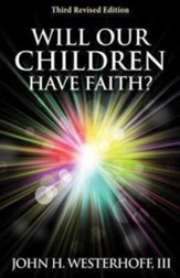 Will Our Children Have Faith?, Edition 0003 Revised