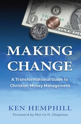 Making Change: A Transformational Guide to Christian Money Management - eBook