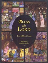 Bless the Lord: The 103rd Psalm