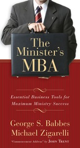 The Minister's MBA: Essential Business Tools for Maximum Ministry Success - eBook
