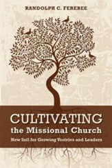 Cultivating the Missional Church: New Soil for Growing Vestries and Leaders