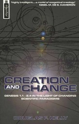 Creation and Change: Genesis 1:1 in the Light of   Changing Scientific Paradigms