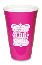 Walk By Faith, Pink Solo Cup
