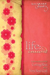 Life Connected: A Devotional Journal For Getting Real With A Very Real God - eBook