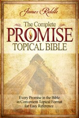 Complete Promise Topical Bible: Every Promise in the Bible in Convenient Topical Format for East Reference - eBook