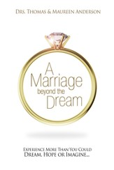 Marriage Beyond the Dream: More Than You Could Dream, Hope, or Imagine - eBook