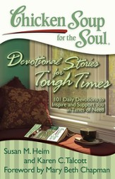 Chicken Soup for the Soul: Devotional Stories for Tough Times: 101 Daily Devotions to Inspire and Support You in Times of Need - eBook