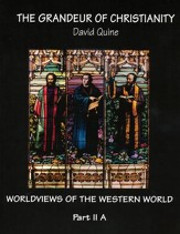 The Grandeur of Christianity Part II A  Worldviews of the Western World Year 2 Syllabus