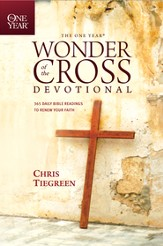 The One Year Wonder of the Cross Devotional: 365 Daily Bible Readings to Renew Your Faith - eBook