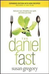 The Daniel Fast: Feed Your Soul, Strengthen Your Spirit, and Renew Your Body - eBook