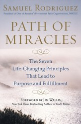 Path of Miracles: The Seven Life-Changing Principles That Lead to Purpose and Fulfillment