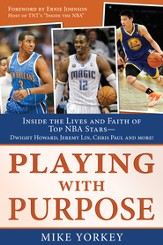 Playing With Purpose: Basketball: Inside the Lives and Faith of Top NBA Stars - eBook