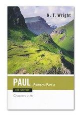 Paul for Everyone: Romans, Part Two: Chapters 9-16