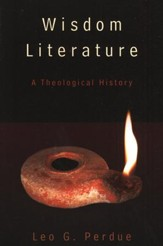 Wisdom Literature: A Theological History