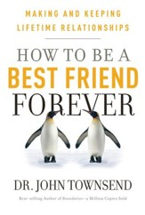 How to Be a Best Friend Forever: Making and Keeping Lifetime Relationships - eBook