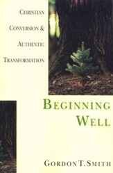 Beginning Well: Christian Conversion & Authentic