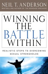 Winning the Battle Within: Realistic Steps to Overcoming Sexual Strongholds - eBook