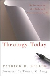 Theology Today: Reflections on the Bible and Contemporary Life