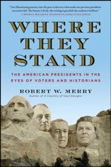 Where They Stand: The American Presidents in the Eyes of Voters and Historians - eBook