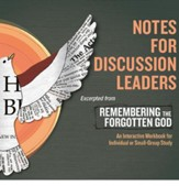 Remembering the Forgotten God eDoc - Notes for Discussion Leaders (Group Use): An Interactive Workbook for Individual and Small Group Study - PDF Download [Download]