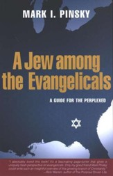 A Jew Among the Evangelicals: A Guide for the Perplexed