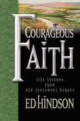 Courageous Faith: Life Lessons from Old Testament Heroes - eBook