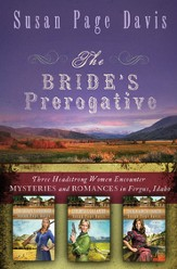 The Bride's Prerogative: Fergus, Idaho, Becomes Home to Three Mysteries Ending in Romances - eBook