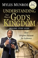 Understanding Your Place in God's Kingdom: Your Original Purpose for Existence - eBook