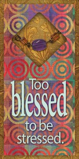 Too Blessed To Be Stressed Easeled Magnet
