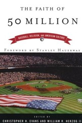The Faith Of Fifty Million: Baseball, Religion and American Culture