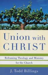 Union with Christ: Reframing Theology and Ministry for the Church - eBook